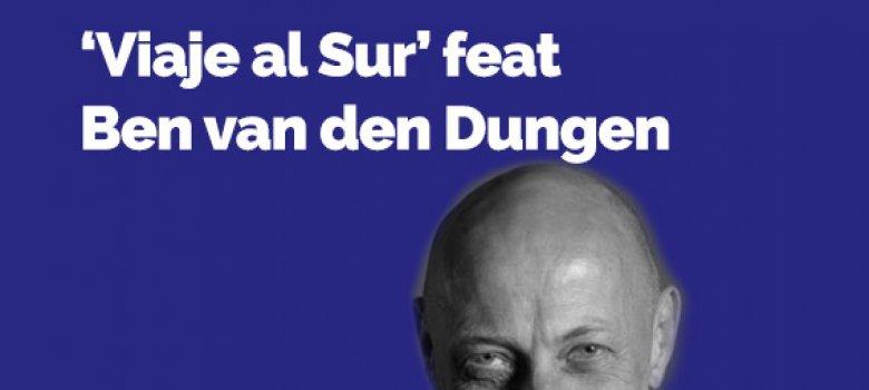 'Viaje al Sur' feat Ben van den Dungen