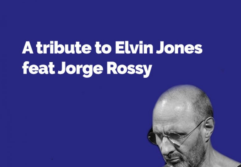 A Tribute to Elvin Jones feat Jorge Rossy