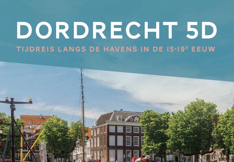 Dordrecht5D - tijdreis door eeuwenoude havens