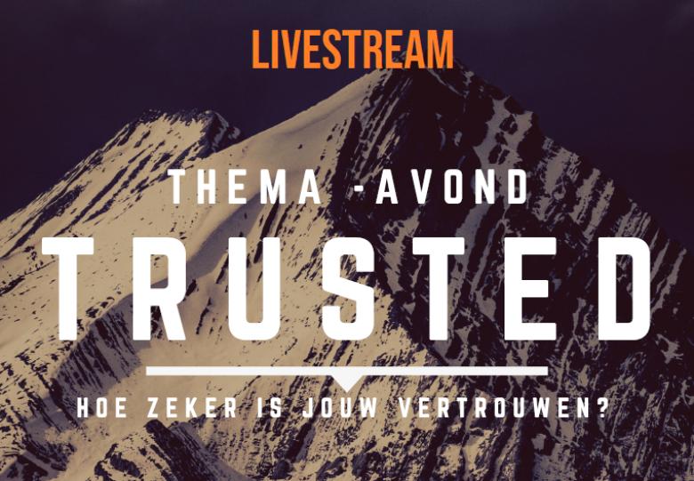 THEMA-AVOND 'TRUSTED' - 16 MEI 2020 - [20:00]